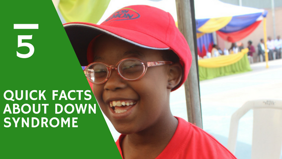 5 Quick Facts About Down Syndrome